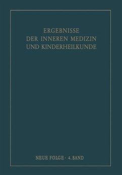 Ergebnisse der Inneren Medizin und Kinderheilkunde. Neue Folge / Advances in Internal Medicine and Pediatrics 4