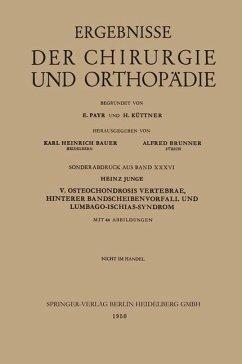 V. Osteochondrosis Vertebrae, Hinterer Bandscheibenvorfall und Lumbago-Ischias-Syndrom