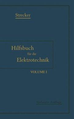 Hilfsbuch für die Elektrotechnik - Strecker, Karl; Grawinkel, Karl