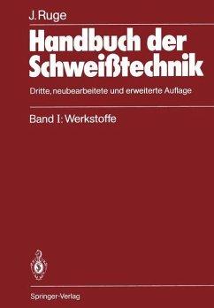 Handbuch der Schweißtechnik - Ruge, Jürgen Ruge, Jürgen
