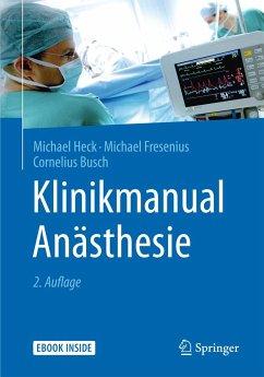 Klinikmanual Anästhesie - Heck, Michael; Fresenius, Michael