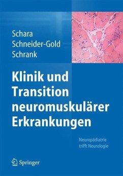 Klinik und Transition neuromuskulärer Erkrankungen - Schara, Ulrike; Schneider-Gold, Christiane; Schrank, Bertold