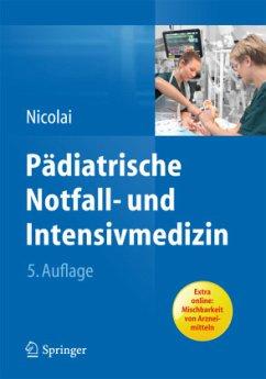 Pädiatrische Notfall- und Intensivmedizin - Nicolai, Thomas