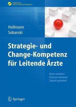 Strategie- und Change-Kompetenz für Leitende Ärzte - Hollmann, Jens; Sobanski, Adam