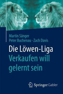 Die Löwen-Liga: Verkaufen will gelernt sein - Sänger, Martin;Buchenau, Peter;Davis, Zach