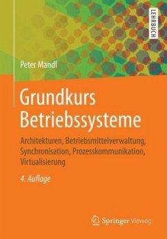 Grundkurs Betriebssysteme - Mandl, Peter