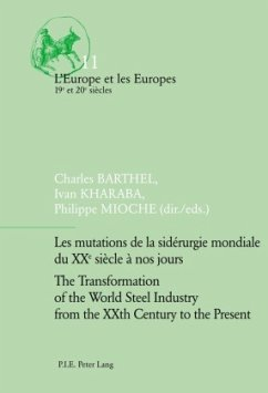Les mutations de la sidérurgie mondiale du XX<SUP>e</SUP> siècle à nos jours . The Transformation of the World Steel Industry from the XX<SUP>th</SUP> Century to the Present