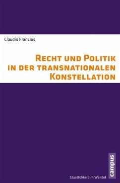 Recht und Politik in der transnationalen Konstellation (eBook, PDF) - Franzius, Claudio