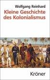 Kleine Geschichte des Kolonialismus (eBook, PDF)
