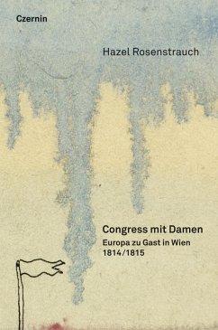 Congress mit Damen (eBook, ePUB) - Rosenstrauch, Hazel