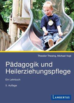 Pädagogik und Heilerziehungspflege (eBook, PDF) - Thesing, Theodor; Vogt, Michael