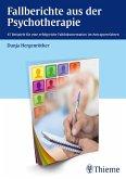 Fallberichte aus der Psychotherapie (eBook, ePUB)