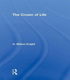 Crown Of Life - Wilson Knight (eBook, PDF) - Wilson Knight, G.