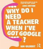 Why Do I Need a Teacher When I've got Google? (eBook, ePUB)