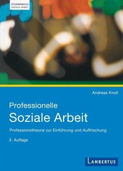Professionelle Soziale Arbeit (eBook, PDF) - Knoll, Andreas