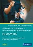 Methoden der Sozialarbeit in unterschiedlichen Arbeitsfeldern der Suchthilfe (eBook, PDF)
