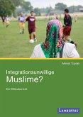 Integrationsunwillige Muslime? (eBook, PDF)