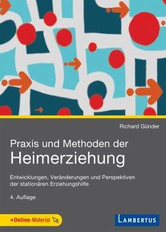 Praxis und Methoden der Heimerziehung (eBook, PDF) - Günder, Richard