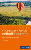 Schwer geistig behindert und selbstbestimmt (eBook, PDF)