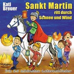 Sankt Martin ritt durch Schnee und Wind, Audio-CD - Breuer, Kati