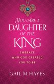 You Are a Daughter of the King (eBook, ePUB)