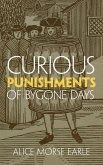 Curious Punishments of Bygone Days (eBook, ePUB)