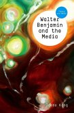 Walter Benjamin and the Media (eBook, ePUB)