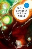 Walter Benjamin and the Media (eBook, PDF)