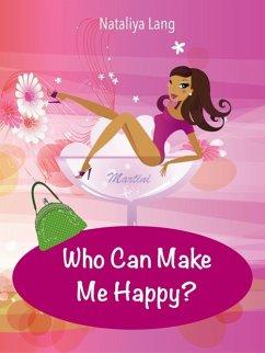 Who Can Make Me Happy? (eBook, ePUB) - Lang, Nataliya
