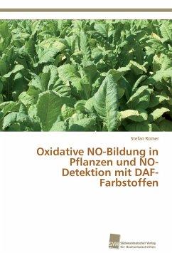 Oxidative NO-Bildung in Pflanzen und NO-Detektion mit DAF-Farbstoffen - Rümer, Stefan