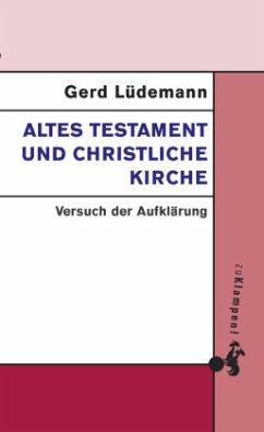 Altes Testament und christliche Kirche - Lüdemann, Gerd