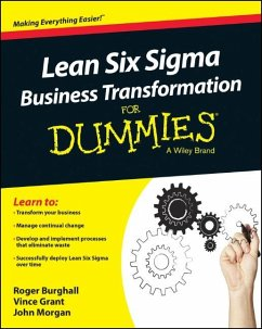 Lean Six Sigma Business Transformation For Dummies (eBook, ePUB) - Burghall, Roger; Grant, Vince; Morgan, John