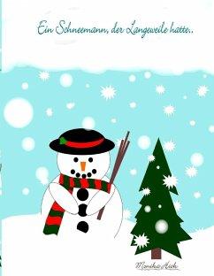 Ein Schneemann, der Langeweile hatte .. (eBook, ePUB)