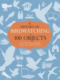 A History of Birdwatching in 100 Objects (eBook, PDF)