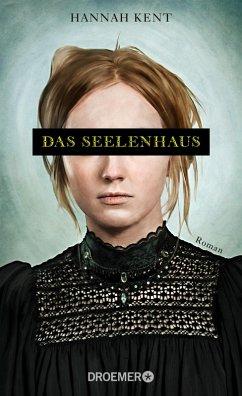 Das Seelenhaus (eBook, ePUB) - Kent, Hannah