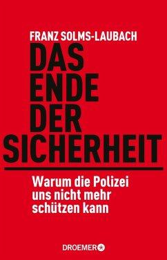 Das Ende der Sicherheit (eBook, ePUB) - Solms-Laubach, Franz