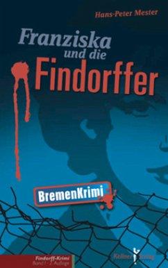 Franziska und die Findorffer - Mester, Hans-Peter