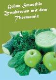 Grüne Smoothie Zaubereien mit dem Thermomix