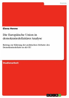 Die Europäische Union in demokratiedefizitärer Analyse