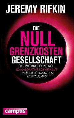 Die Null-Grenzkosten-Gesellschaft (eBook, PDF) - Rifkin, Jeremy