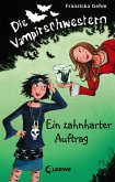 Ein zahnharter Auftrag / Die Vampirschwestern Bd.3 (eBook, ePUB)