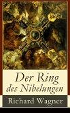 Der Ring des Nibelungen (Vollständige Ausgabe) (eBook, ePUB)