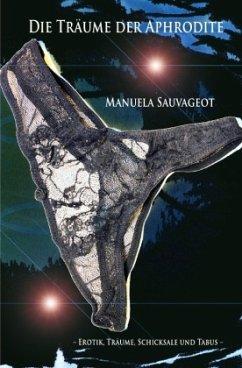 Die Träume der Aphrodite - Sauvageot, Manuela