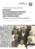 Familie? Blutsverwandtschaft, Hausgemeinschaft und Genealogie