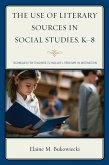 The Use of Literary Sources in Social Studies, K-8 (eBook, ePUB)