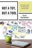 Not a Toy, but a Tool (eBook, ePUB)