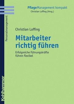 Mitarbeiter richtig führen (eBook, PDF) - Loffing, Christian