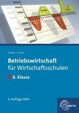 Betriebswirtschaft für Wirtschaftsschulen. 8. Klasse. Lehrbuch