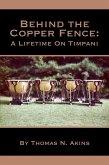 Behind the Copper Fence: A Lifetime on Timpani (eBook, ePUB)