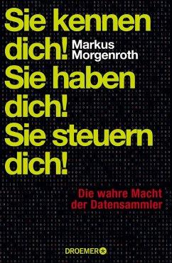 Sie kennen dich! Sie haben dich! Sie steuern dich! (eBook, ePUB) - Morgenroth, Markus